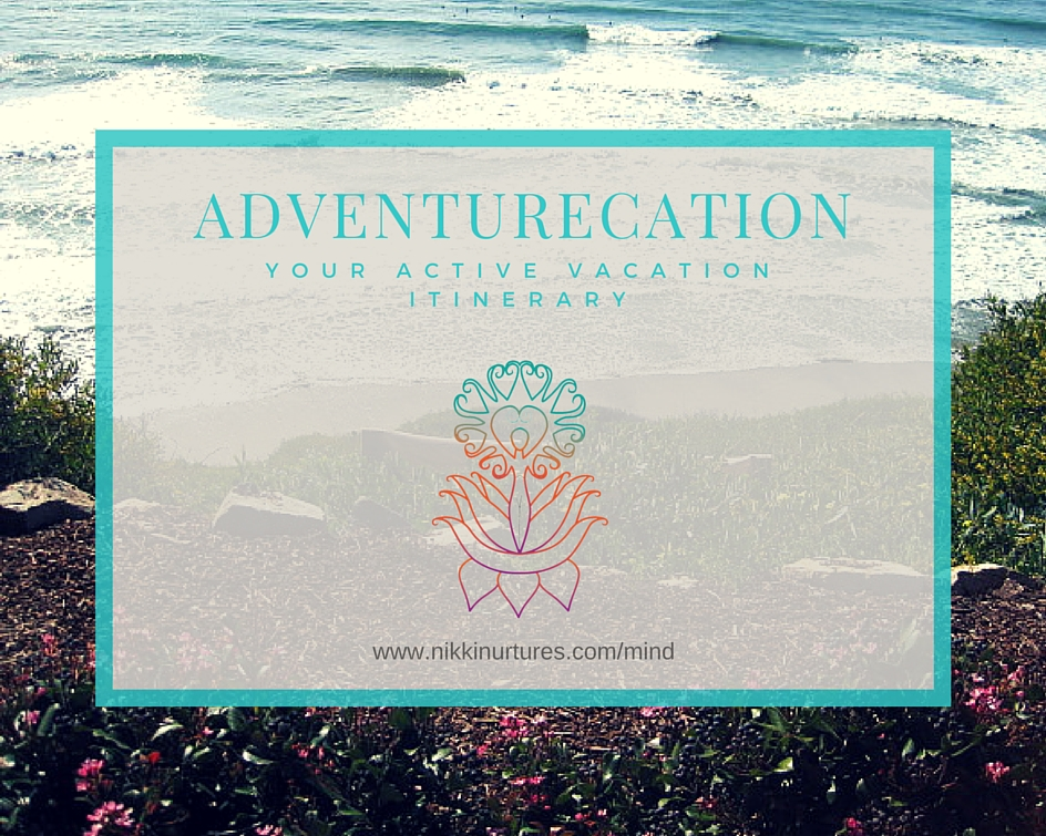 Adventurecation Your Active Vacation Itinerary