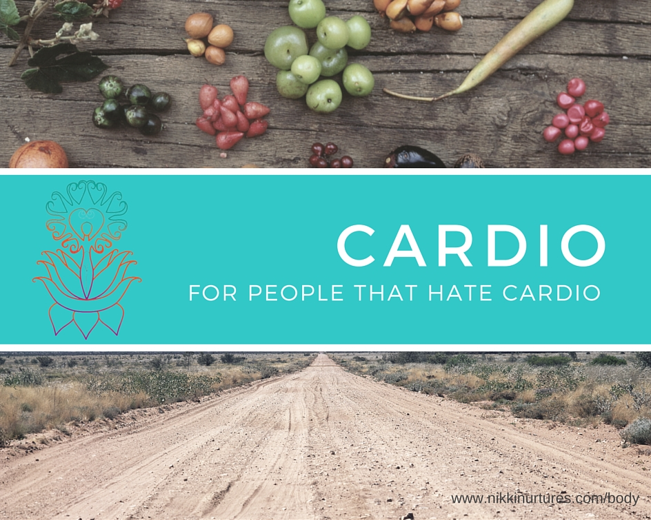 Cardio For People That Hate Cardio - NikkiNurtures.com