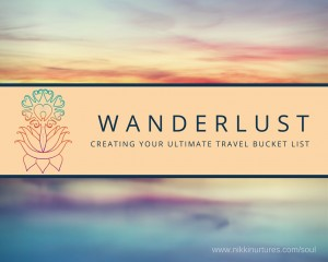 Wanderlust_Creating Your Ultimate Travel Bucket List