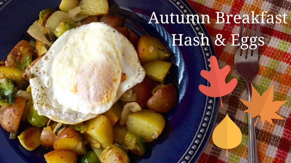 Autumn Breakfast Hash and Eggs