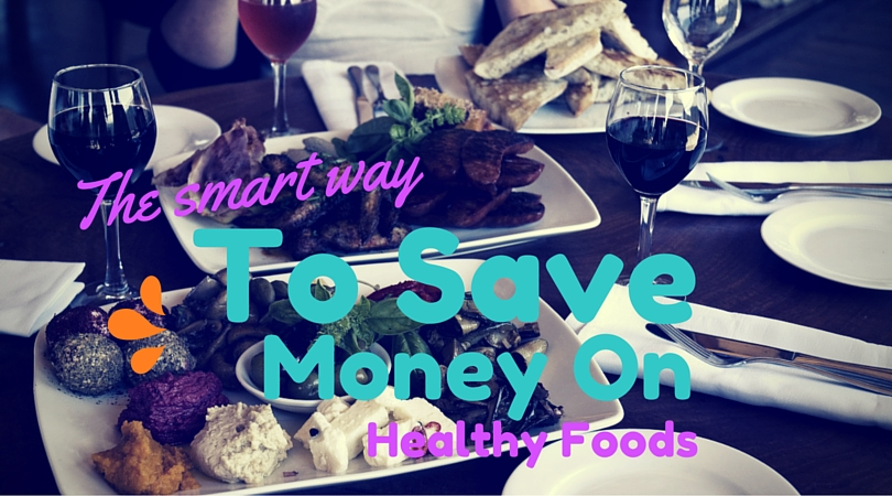The Smart Way to Save Money on Healthy Foods