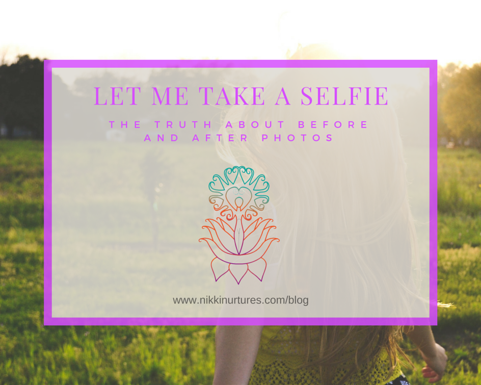 Let Me Take A Selfie: The Truth About Before and After Photos