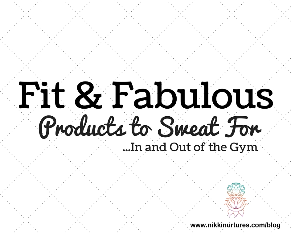 Fit and Fabulous Products to Sweat For!