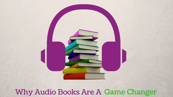 Why Audio Books Are A Game Changer