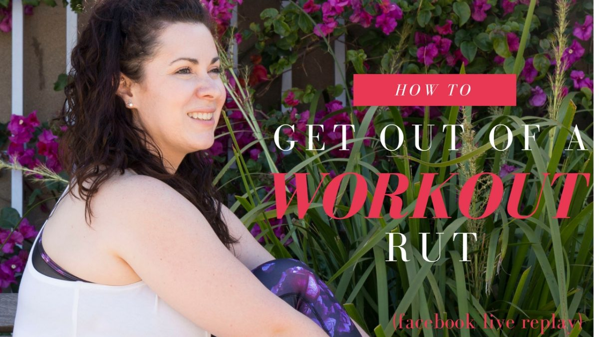 Are You In a Workout Rut? Here's 3 Tips to Get Out