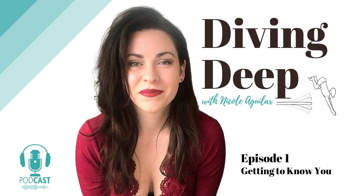 Diving Deep, Episode 1: Getting to Know You