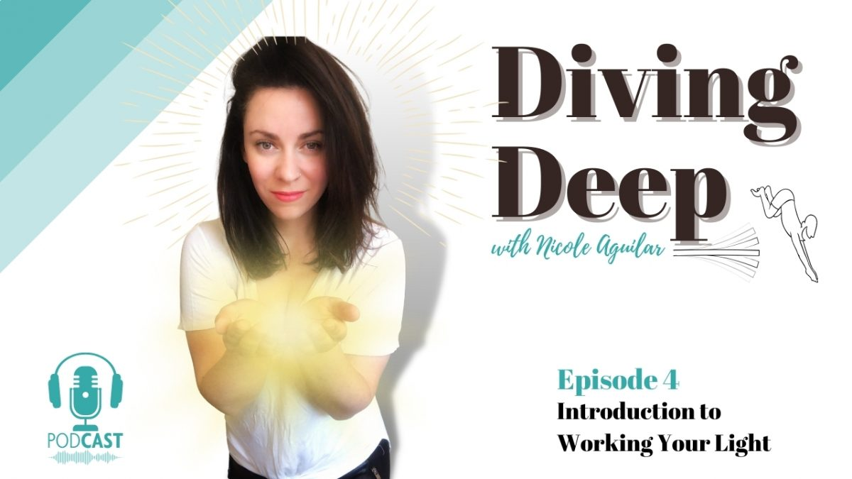 Diving Deep, Episode 4: Introduction to Working Your Light