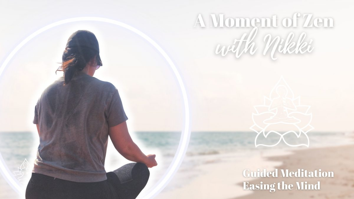 A Moment of Zen: 5 Minute Easing the Mind Meditation
