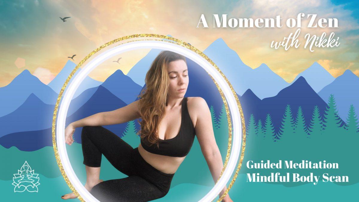 A Moment of Zen: 12 Minute Mindful Body Scan Meditation