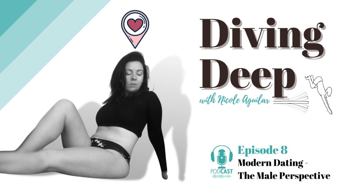 Diving Deep, Episode 8: Modern Dating – The Male Perspective